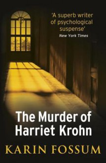 The Murder of Harriet Krohn - Karin Fossum