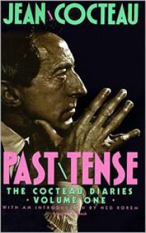 The Cocteau Diaries - Jean Cocteau, Richard Howard (Translator), Ned Rorem (Introduction)