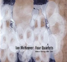 Ian McKeever: Four Quarters: Malerei Paintings 2001-2007 - Ian McKeever