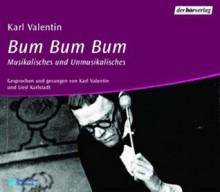 Bum bum bum: Musikalisches und Unmusikalisches - Karl Valentin, Liesl Karlstadt