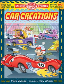 Put 'Em Together Sticker Stories: Car Creations - Mark Shulman, Gary LaCoste