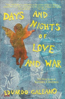 Days and Nights of Love and War - Eduardo Galeano, Sandra Cisneros