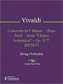 "Concerto in F Major (Bass Part) - from ""L'Estro Armonico"" - Op. 3/7 (RV567) - Antonio Lucio Vivaldi"