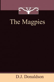 The Magpies - D.J. Donaldson