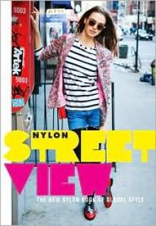 Street View: The New Nylon Book of Global Style - Nylon Magazine, Marvin Scott Jarrett, Editors of Nylon Magazine