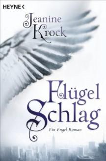 Flügelschlag: Ein Engel-Roman - Jeanine Krock,Jeanine Krock
