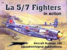 Lavochkin La 5/7 Fighters in Action - Aircraft No. 169 - Hans-Heiri Stapfer