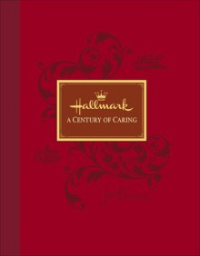 Hallmark: A Century of Giving - Patrick T. Regan