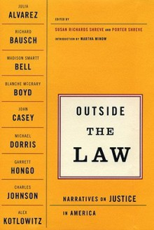 Outside The Law: Narratives on Justice in America - Susan Richards Shreve, Porter Shreve, Martha Minow