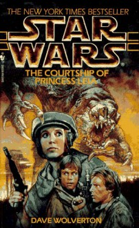 The Courtship of Princess Leia - Dave Wolverton