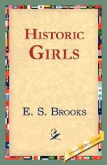 Historic Girls - E.S. Brooks