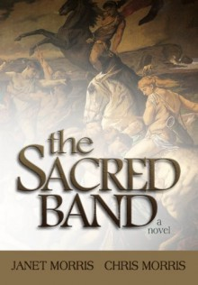 The Sacred Band - Janet E. Morris, Chris Morris