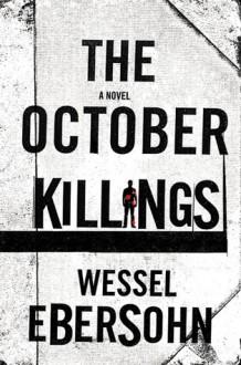 The October Killings - Wessel Ebersohn