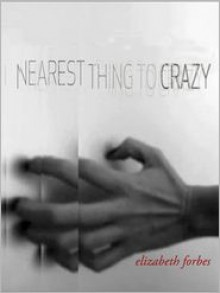 Nearest Thing to Crazy - Elizabeth Forbes