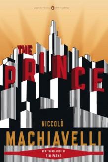 The Prince - Niccolò Machiavelli, Tim Parks