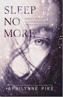 Sleep No More - Aprilynne Pike