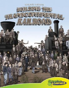 Building the Transcontinental Railroad - Joeming Dunn, Rod Espinosa