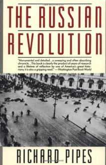 The Russian Revolution - Richard Pipes, Peter Dimock