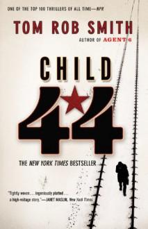 Child 44 (The Child 44 Trilogy) - Tom Rob Smith