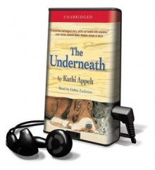 The Underneath [With Earbuds] (Audio) - Kathi Appelt, Gabra Zackman