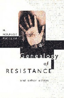 Genealogy of Resistance - M. Nourbese Philip