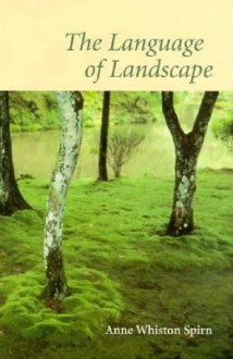 The Language of Landscape - Anne Whiston Spirn