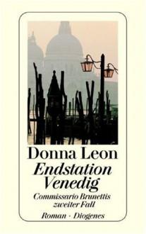 Endstation Venedig - Donna Leon, Monika Elwenspoek