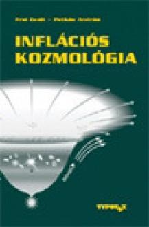 Inflációs kozmológia - Zsolt Frei, András Patkós