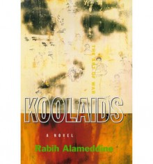 Koolaids: the Art of War - Rabi Alameddine