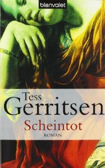 Scheintot (Jane Rizzoli & Maura Isles, #5) - Tess Gerritsen