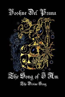 The Song of I Am: The Divine Song - Yoshue Del Prana