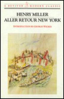 Aller Retour New York - Henry Miller