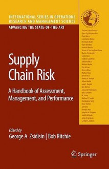 Supply Chain Risk: A Handbook of Assessment, Management, and Performance - George A. Zsidisin, Bob Ritchie