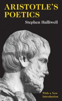 Poetics - Aristotle, Stephen Halliwell