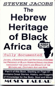 The Hebrew Heritage of Black Africa Fully Documented - Steven Jacobs, Moses Farrar