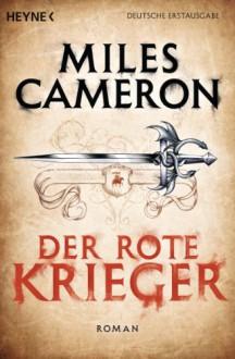 Der rote Krieger (Der rote Ritter, #1) - Miles Cameron, Michael Siefener
