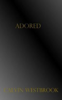 Adored (Special Edition) - Calvin Westbrook