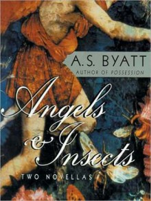 Angels and Insects: Two Novellas (MP3 Book) - A.S. Byatt, Nadia May