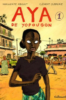 Aya de Yopougon (Aya, #1) - Marguerite Abouet, Clément Oubrerie