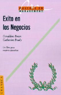 Exito En Los Negocios: Mujeres En Management - Geraldine Bown