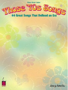 Those '70s Songs: 44 Great Songs That Defined an Era - Various, Hal Leonard Publishing Company