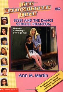 Jessi And The Dance School Phantom (The Baby-Sitters Club #42) - Nancy, Warren, Pat, Neggers, Carla, Ellison, Suzanne, Chambers, Ginger, Martin