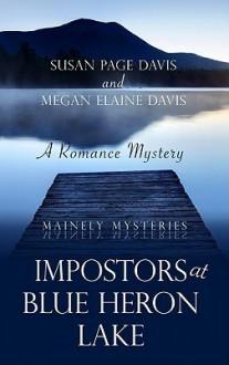 Impostors at Blue Heron Lake - Susan Page Davis, Megan Elaine Davis