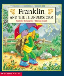 Franklin And The Thunderstorm - Paulette Bourgeois, Brenda Clark