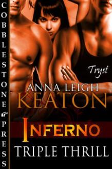 Triple Thrill (Inferno, #3) - Anna Leigh Keaton