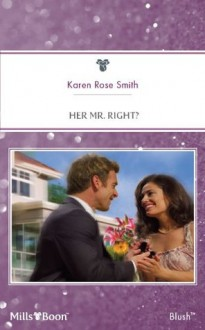 Mills & Boon : Her Mr. Right? (The Wilder Family) - Karen Rose Smith