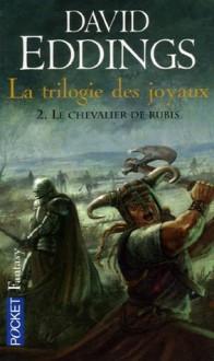 Le chevalier de rubis (Poche) - David Eddings