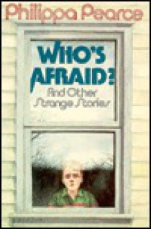 Who's Afraid, & Other Stories - Philippa Pearce