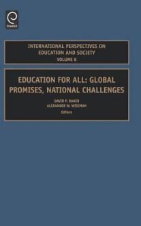 Education for All: Global Promises, National Challenges - David P. Baker