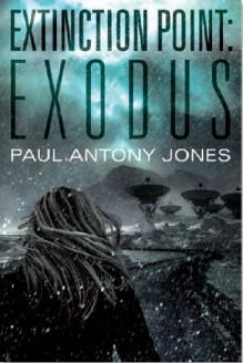 Exodus (Extinction Point, #2) - Paul Antony Jones